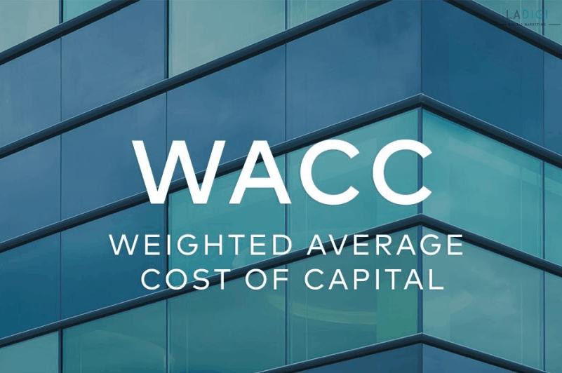 WACC là gì ? Công thức tính, Ý nghĩa và bản chất của WACC là gì ?   LADIGI
